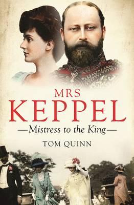 Mrs Keppel by Tom Quinn