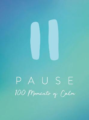 Pause: 100 Moments of Calm by Summersdale Publishers