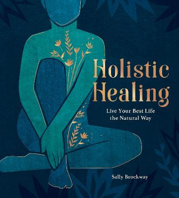 Holistic Healing: Live Your Best Life the Natural Way book