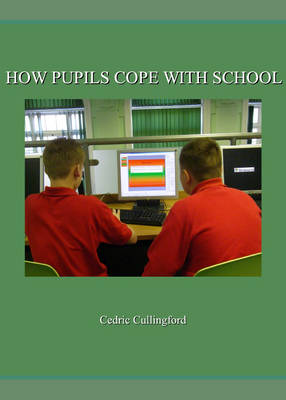 How Pupils Cope with School by Professor Cedric Cullingford