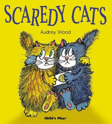 Scaredy Cats by Audrey Wood