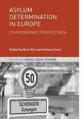 Asylum Determination in Europe: Ethnographic Perspectives by Anthony Good