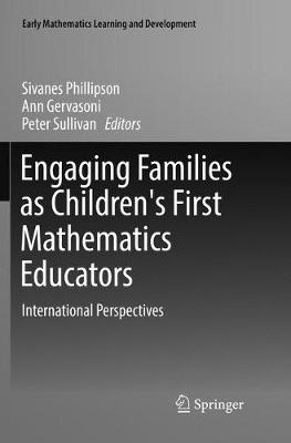 Engaging Families as Children's First Mathematics Educators: International Perspectives by Sivanes Phillipson