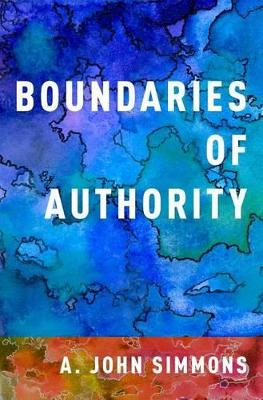 Boundaries of Authority by A. John Simmons