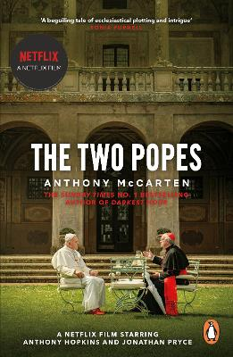 The Two Popes: Official Tie-in to Major New Film Starring Sir Anthony Hopkins book