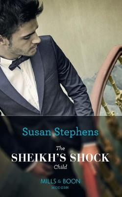 The Sheikh's Shock Child by Susan Stephens