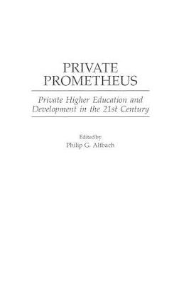 Private Prometheus by Philip G. Altbach
