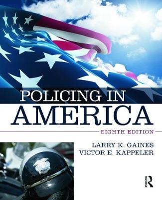 Policing in America by Larry K. Gaines