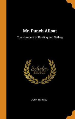 Mr. Punch Afloat: The Humours of Boating and Sailing by John Tenniel