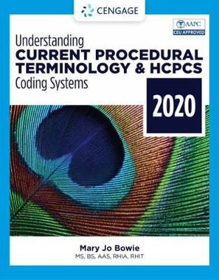 Understanding Current Procedural Terminology and HCPCS Coding Systems - 2020 by Mary Jo Bowie