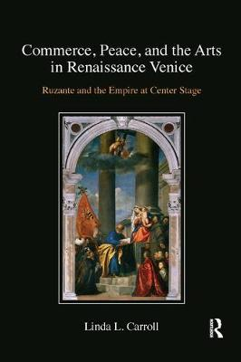 Commerce, Peace, and the Arts in Renaissance Venice: Ruzante and the Empire at Center Stage book