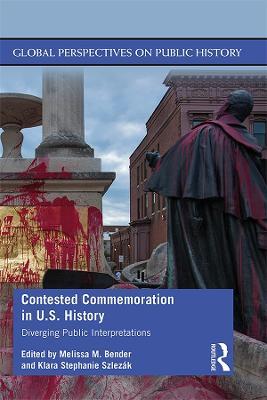 Contested Commemoration in U.S. History: Diverging Public Interpretations book