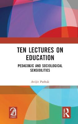 Ten Lectures on Education: Pedagogic and Sociological Sensibilities book