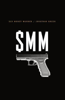 Sex Money Murder by Jonathan Green