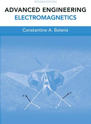 Advanced Engineering Electromagnetics Advanced Engineering Electromagnetics Traditions v. 2 by Constantine A. Balanis