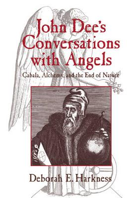 John Dee's Conversations with Angels by Deborah E. Harkness