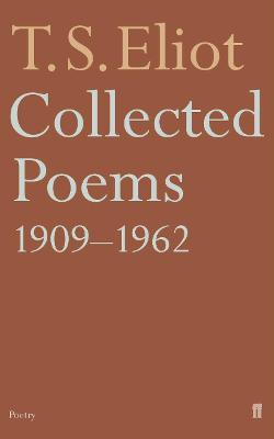 Collected Poems 1909-1962 by T. S. Eliot