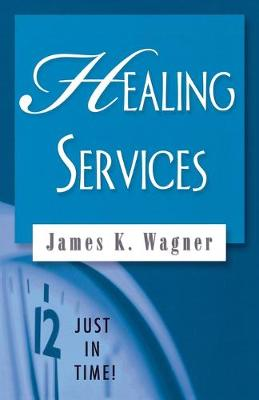 Healing Services by James Wagner