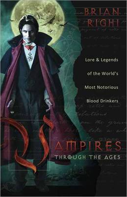 Vampires Through the Ages by Brian Righi