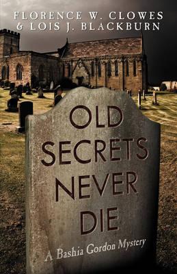 Old Secrets Never Die book