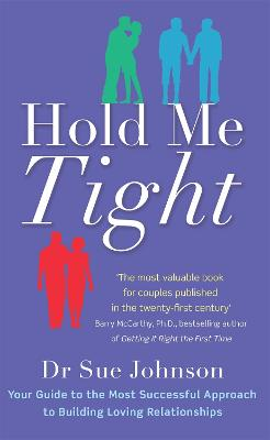 Hold Me Tight by Dr Sue Johnson