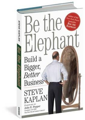Be the Elephant by Steve Kaplan