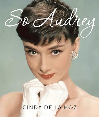 So Audrey (Miniature Edition) by Cindy De la Hoz