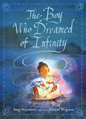 The Boy Who Dreamed of Infinity: A Tale of the Genius Ramanujan book