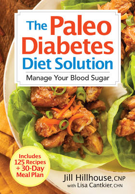 The Paleo Diabetes Diet Solution by Jill Hillhouse