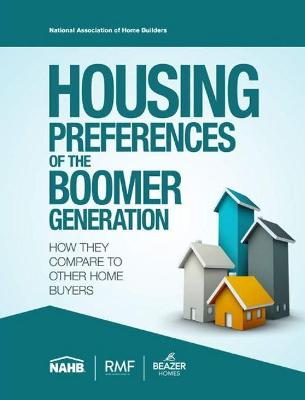 Housing Preferences of the Boomer Generation by National Association of Home Builders