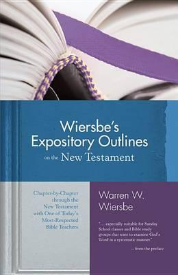 Wiersbe's Expository Outlines- New Testament by Warren Wiersbe