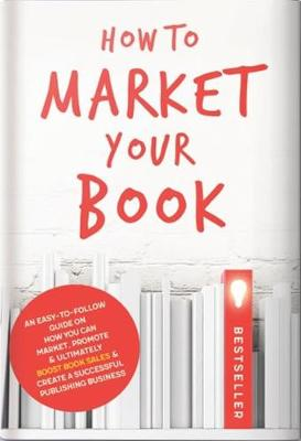 How to Market Your Book by Rachael Bermingham