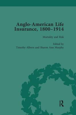Anglo-American Life Insurance, 1800-1914 Volume 3 by Sharon Ann Murphy
