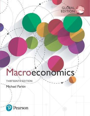 Macroeconomics, Global Edition by Michael Parkin