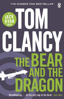 Bear and the Dragon by Tom Clancy