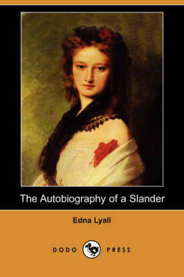 The Autobiography of a Slander by Edna Lyall