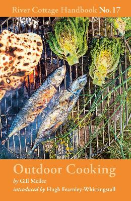 Outdoor Cooking: River Cottage Handbook No.17 by Gill Meller