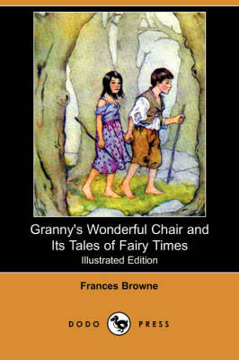 Granny's Wonderful Chair and Its Tales of Fairy Times (Illustrated Edition) (Dodo Press) book