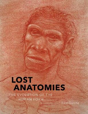 Lost Anatomies: The Evolution of the Human Form book