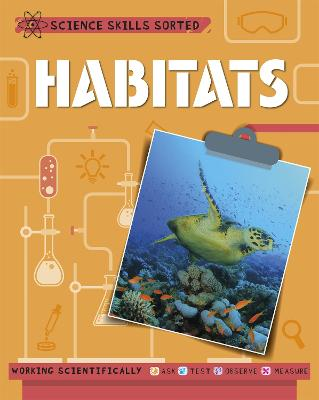 Science Skills Sorted!: Habitats by Anna Claybourne