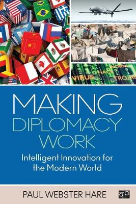 Making Diplomacy Work by Paul Webster Hare