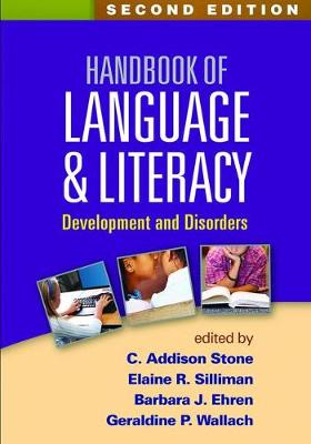 Handbook of Language and Literacy, Second Edition by C. Addison Stone