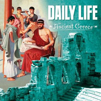 Daily Life in Ancient Greece by Lisa M. Bolt Simons