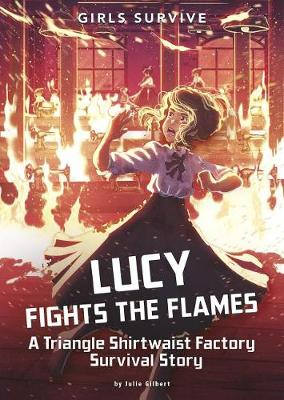 Lucy Fights the Flames by Julie Kathleen Gilbert
