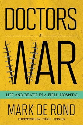 Doctors at War by Mark de Rond