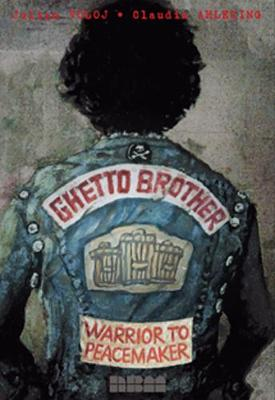 Ghetto Brother - Warrior To Peacemaker by Julian Voloj