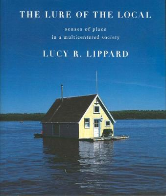 The Lure Of The Local by Lucy Lippard