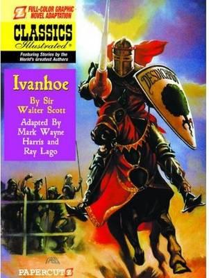 Classics Illustrated #13: Ivanhoe Classics Illustrated #13: Ivanhoe Ivanhoe No. 13 by Mark Wayne Harris