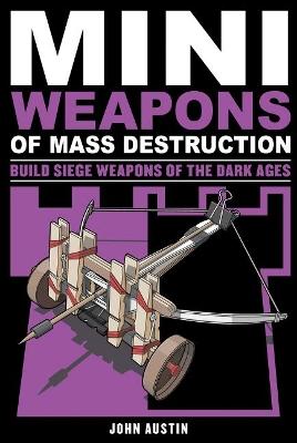 Mini Weapons of Mass Destruction 3 by John Austin