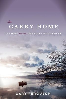 The Carry Home by Gary Ferguson
